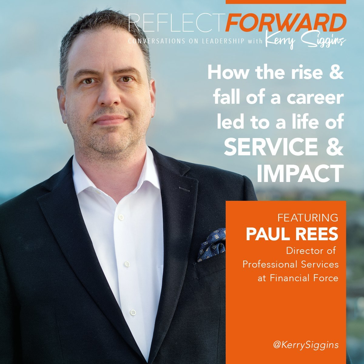 Paul Rees; how the rise and fall of a career led him to a life of service and impact