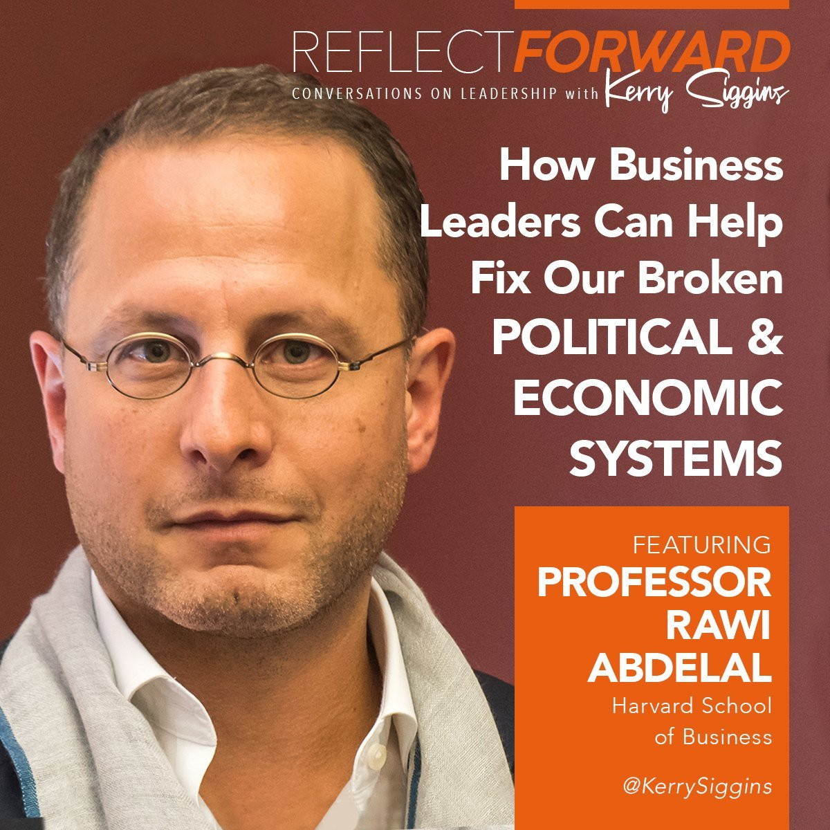 , business leaders can step up and help fix the problems that plague us with Rawi Abdelal