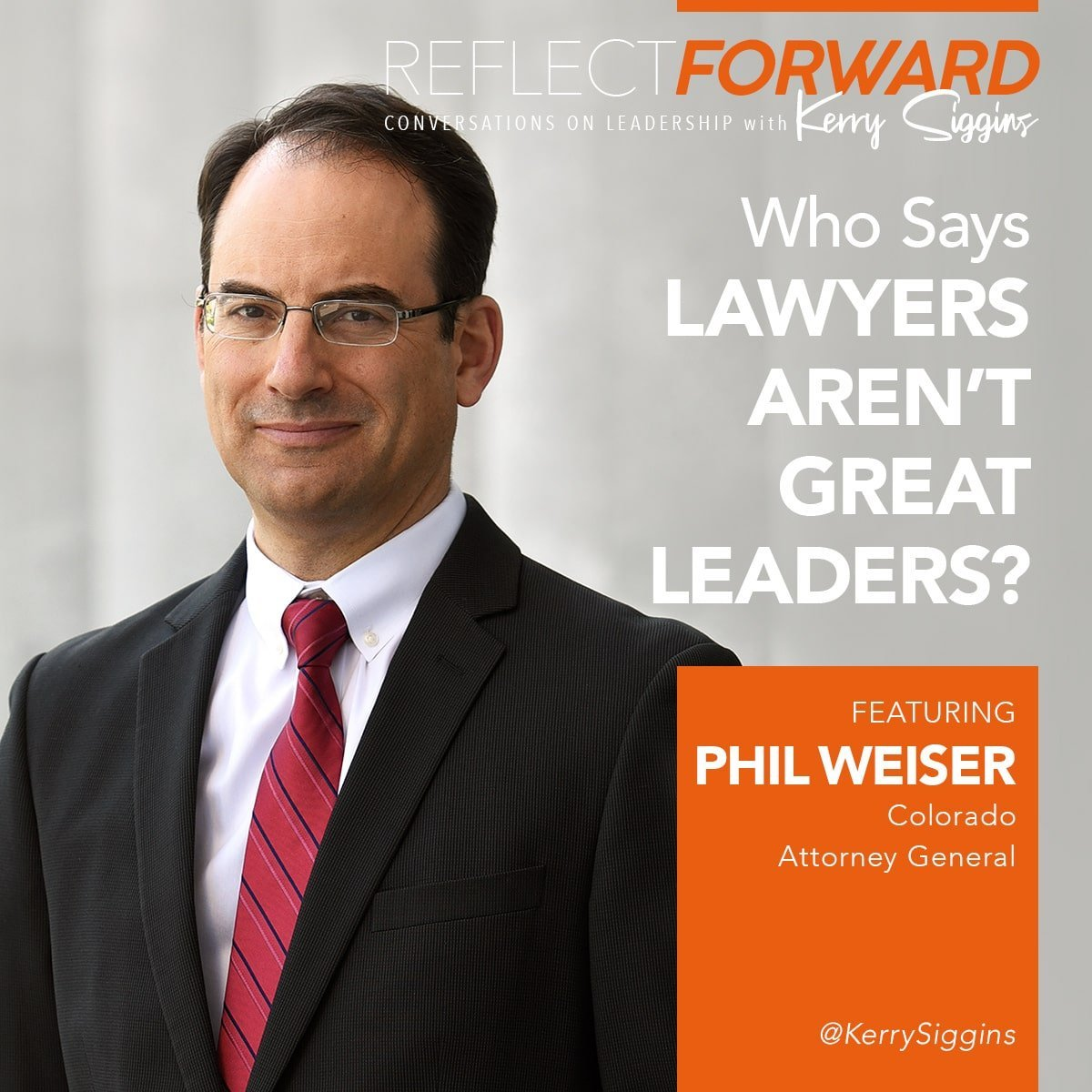 EP 26: Who Says Lawyers Aren't Great Leaders w/ Phil Weiser