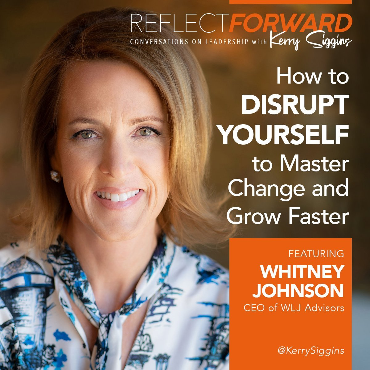 Disrupt Yourself Reflect Forward Podcast Kerry Siggins