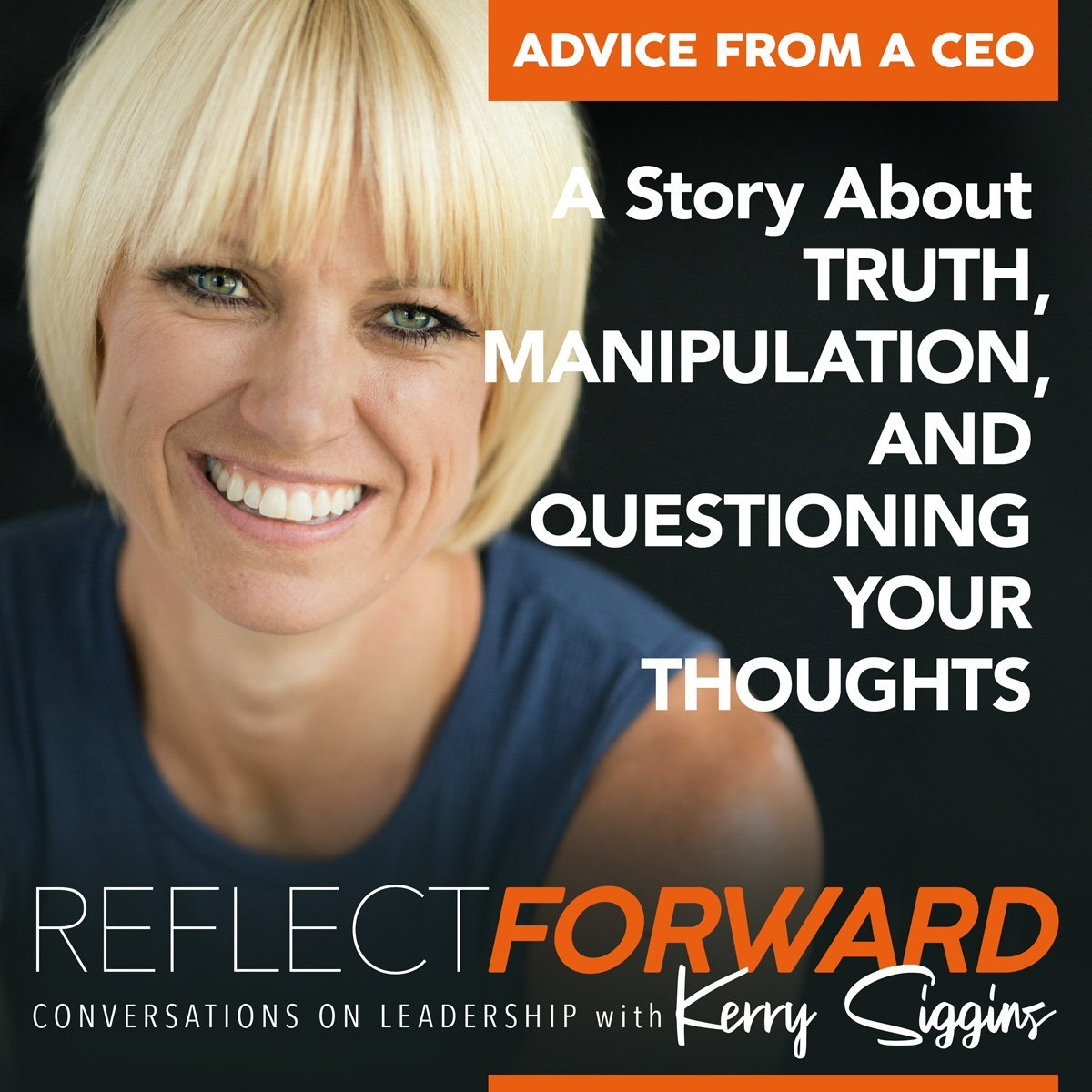 A Story About Truth Kerry Siggins Reflect Forward Podcast