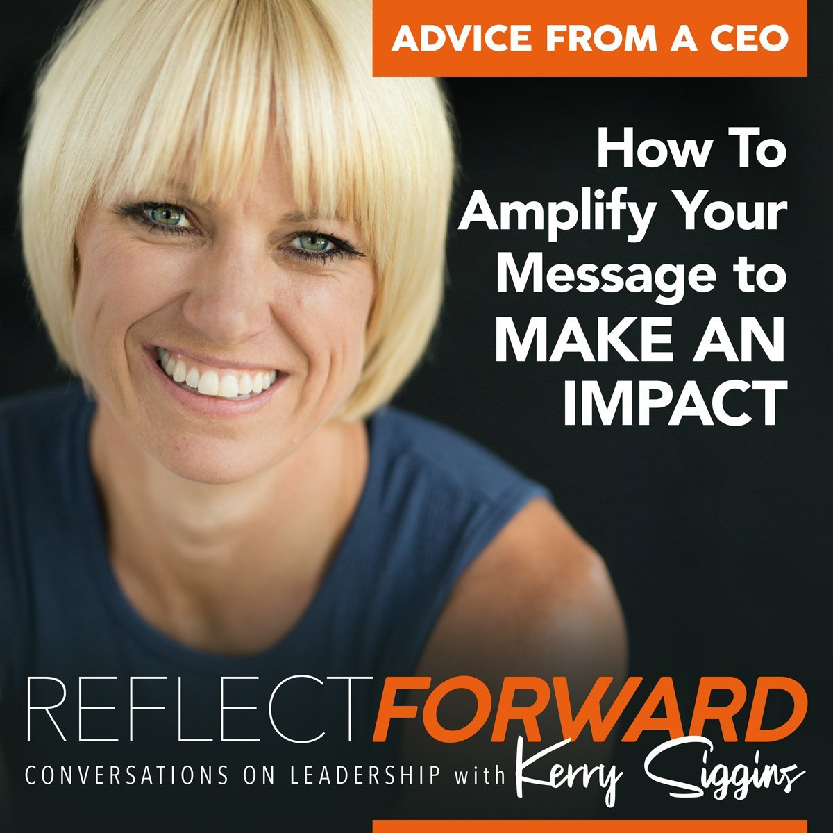 amplify your message Kerry Siggins Reflect Forward Podcast
