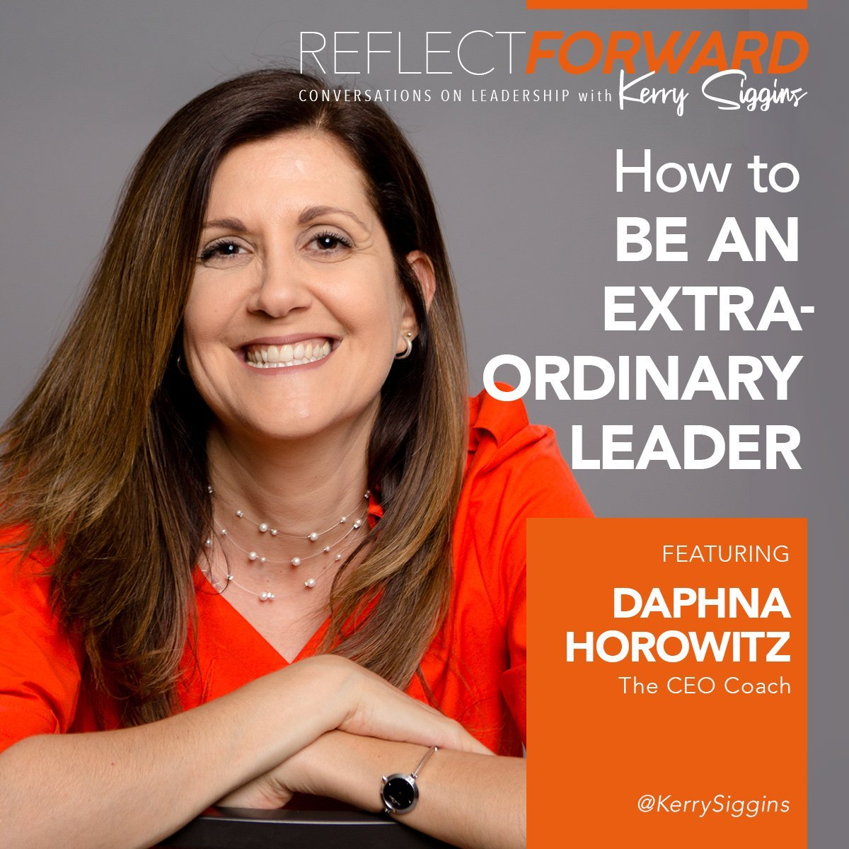 How To Be An Extraordinary Leader w/Daphna Horowitz