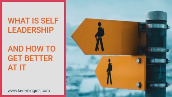 What is Self Leadership and How to Get Better At It
