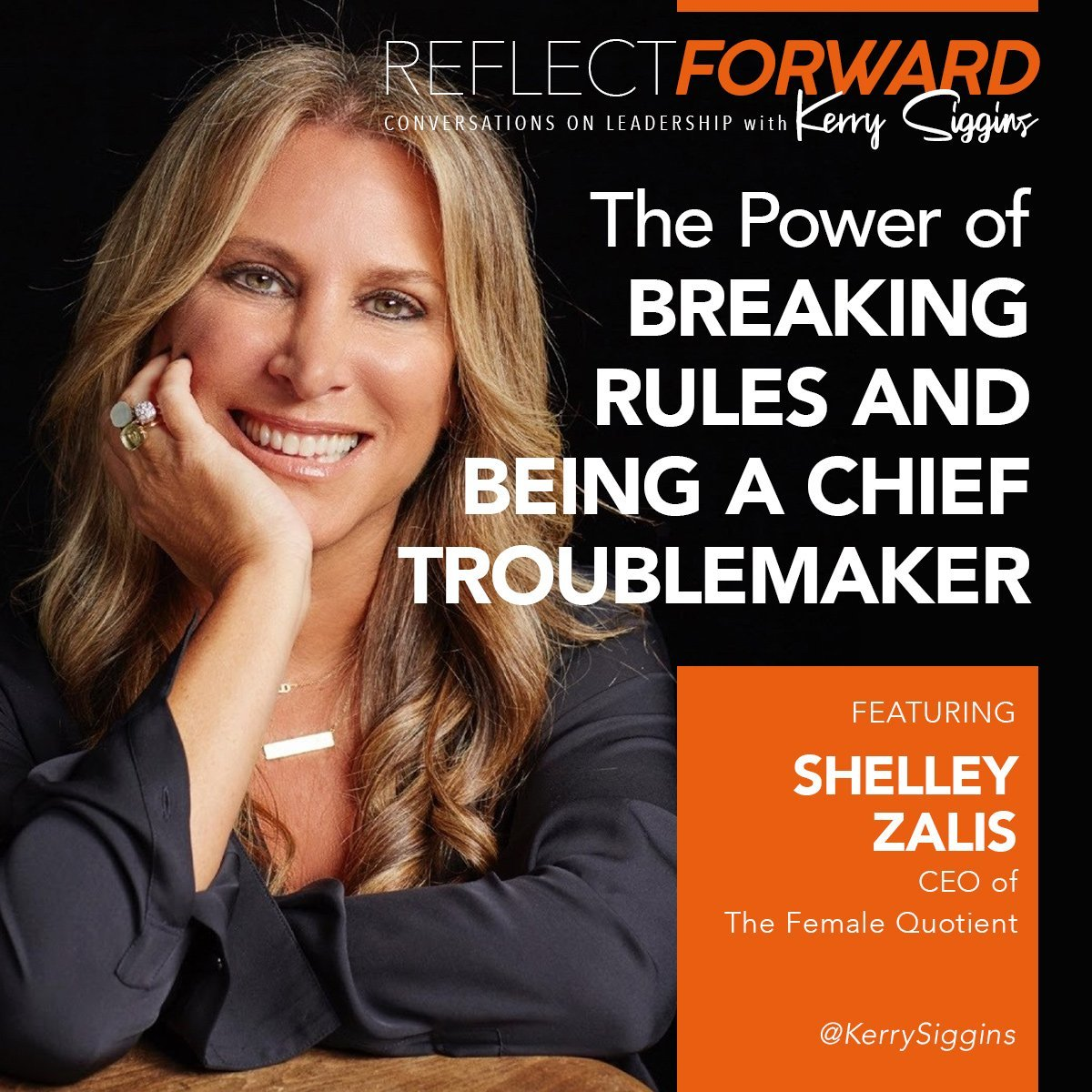 The Power of Breaking Rules and Being the Chief Troublemaker Kerry Siggins Reflect Forward