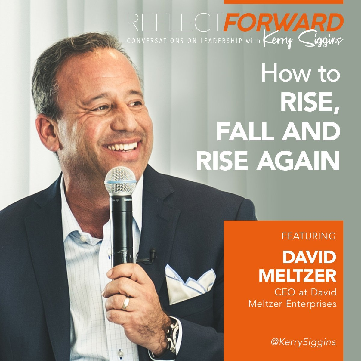 David Meltzer on Reflect Forward Podcast with Kerry Siggins