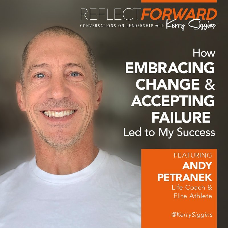 listen to Andy Petranek podcast on how he embraced change and failure