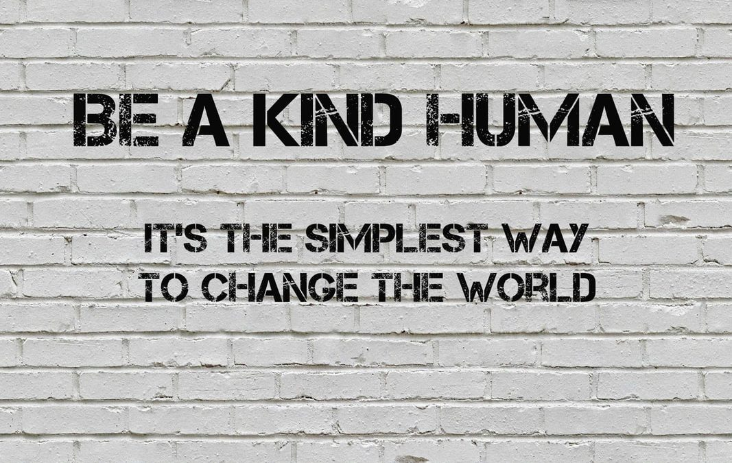 BEING KIND: HOW DOING SO CAN SINGLE-HANDEDLY CHANGE THE WORLD