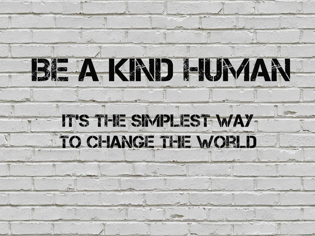 BEING KIND AND CHANGE THE WORLD