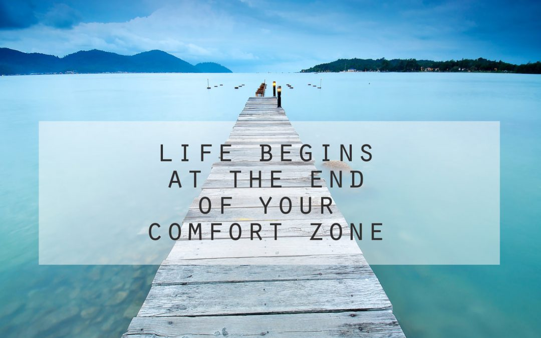 WHY GETTING OUTSIDE YOUR COMFORT ZONE WILL MAKE YOU MORE SUCCESSFUL