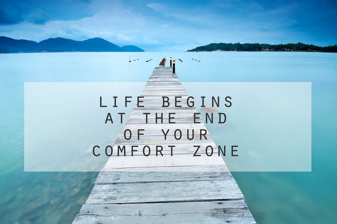 COMFORT ZONE: GET OUTSIDE OF THEM