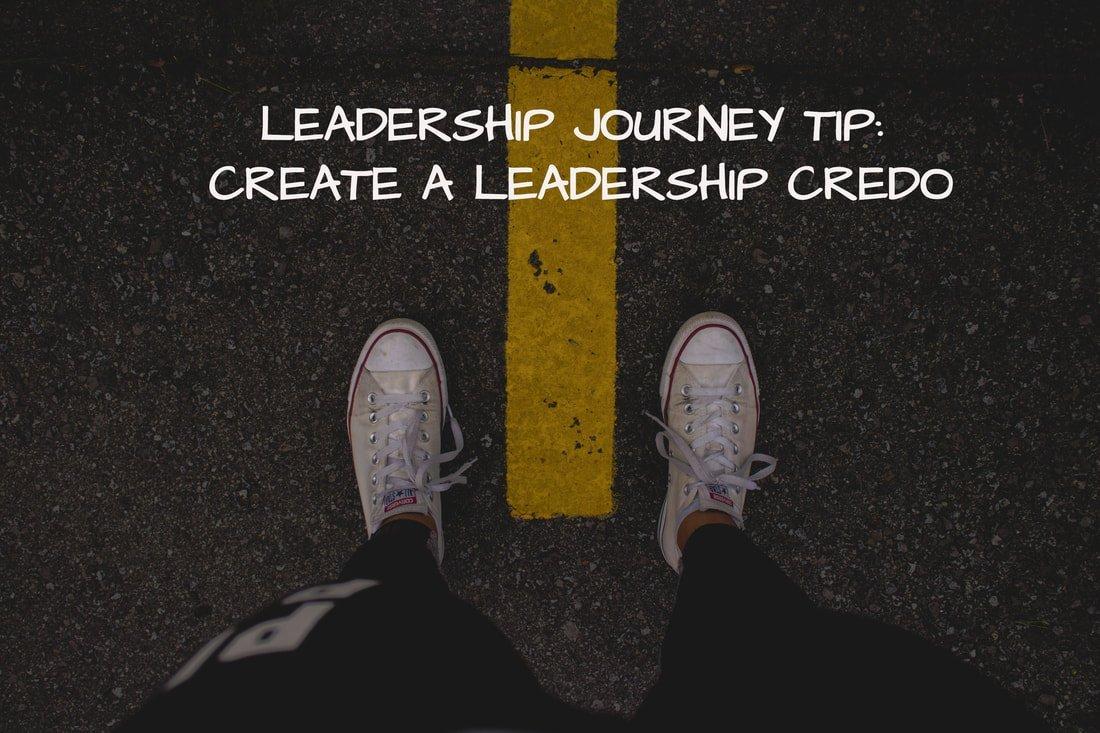 CREATE A LEADERSHIP CREDO