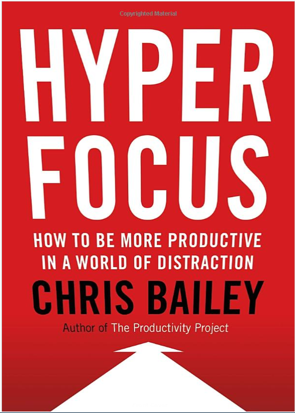 """BOOK REVIEW: """"HYPERFOCUS"""" BY CHRIS BAILEY"""