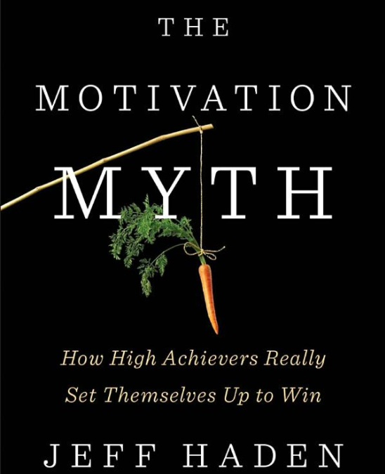 THE MOTIVATION MYTH: Book Review