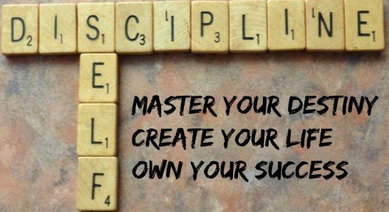 SELF-DISCIPLINE – IT'S NOT A BAD WORD